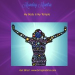 Monday Mantra – My Body is My Temple
