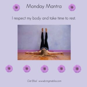 I respect my body and take time to rest